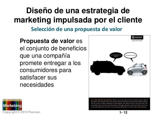 Diseño de una estrategia de marketing impulsada por el cliente Selección de una propuesta de valor  Propuesta de valor es ...