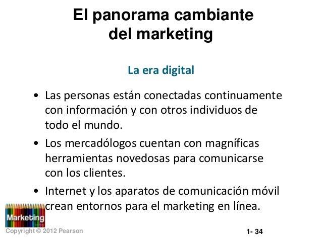 El panorama cambiante del marketing La era digital • Las personas están conectadas continuamente con información y con otr...