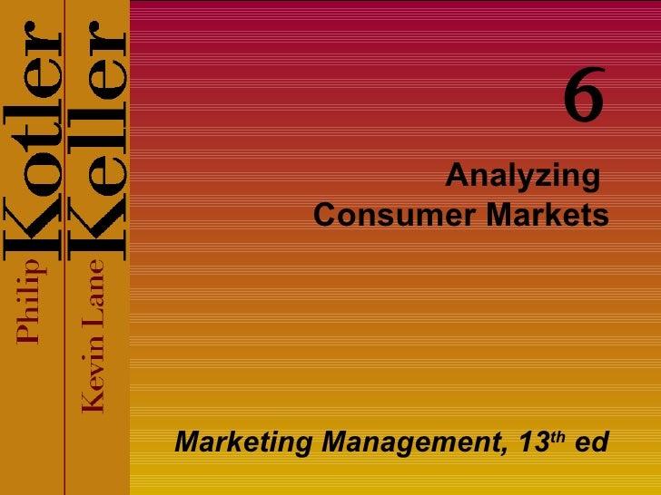 Analyzing  Consumer Markets Marketing Management, 13 th  ed 6