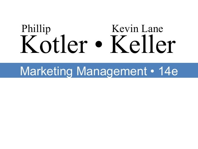 Kotler • Keller Phillip Kevin Lane Marketing Management • 14e