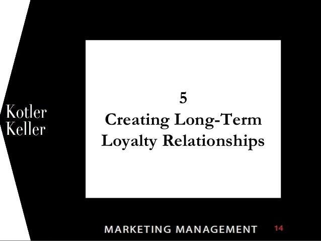 5 Creating Long-Term Loyalty Relationships 1