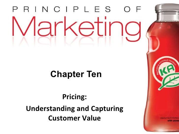 Chapter Ten Pricing: Understanding and Capturing Customer Value