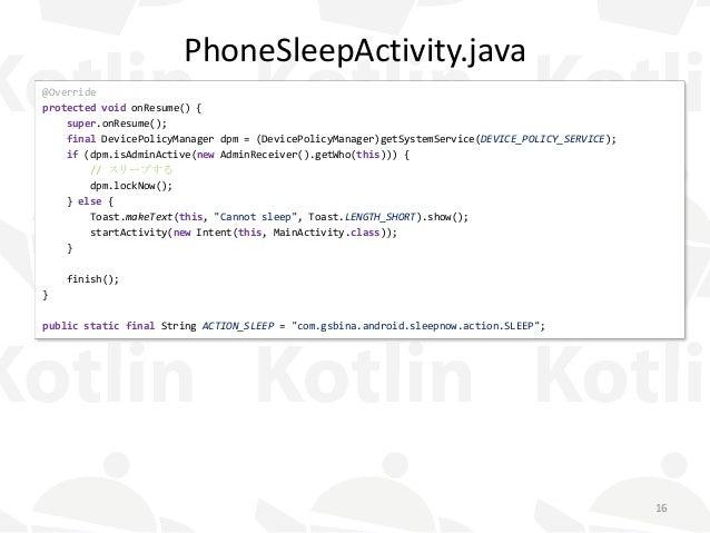 PhoneSleepActivity.java @Override protected void onResume() { super.onResume(); final DevicePolicyManager dpm = (DevicePol...