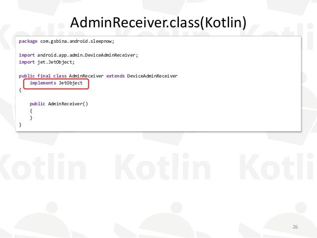 AdminReceiver.class(Kotlin) package com.gsbina.android.sleepnow; import android.app.admin.DeviceAdminReceiver; import jet....