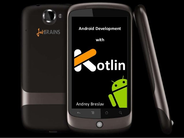 otlin Android Development with Andrey Breslav