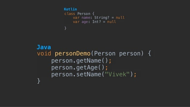 """void personDemo(Person person) { person.getName(); person.getAge(); person.setName(""""Vivek""""); } class Person { var name: St..."""