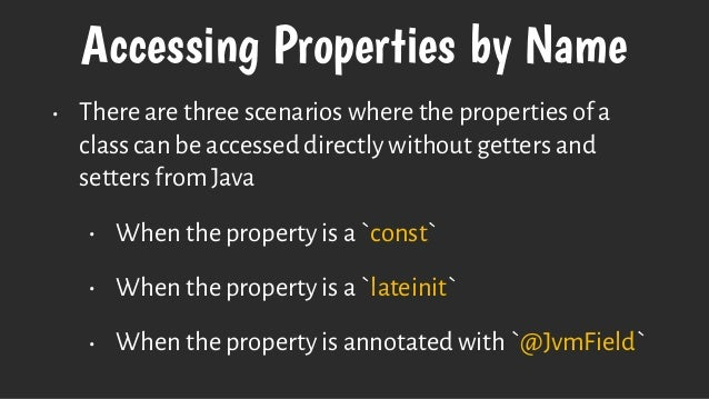 Accessing Properties by Name • There are three scenarios where the properties of a class can be accessed directly without ...
