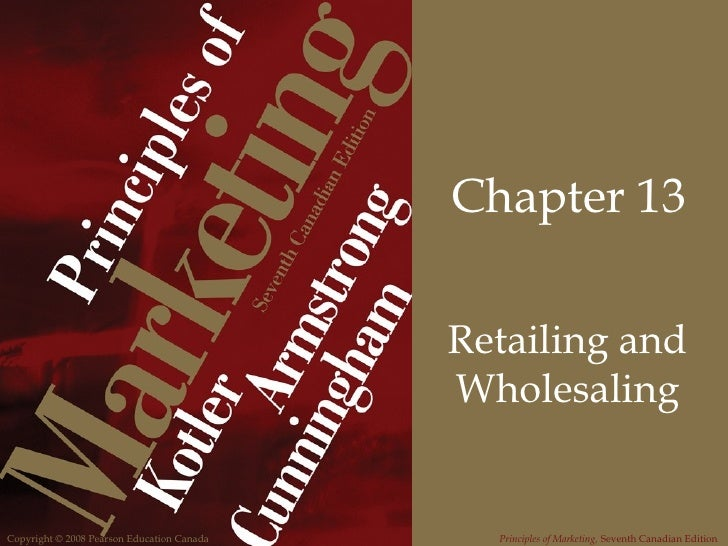 Chapter 13                                            Retailing and                                            Wholesaling...