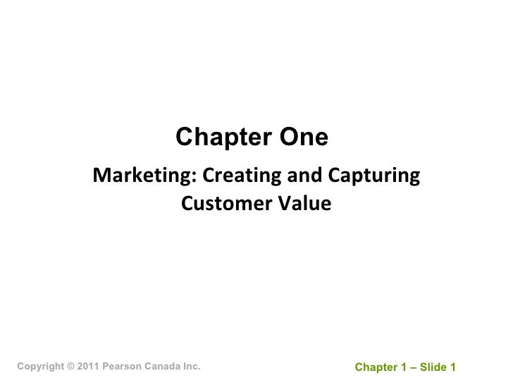Chapter One Marketing: Creating and Capturing Customer Value