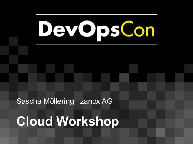 Sascha Möllering   zanox AG Cloud Workshop