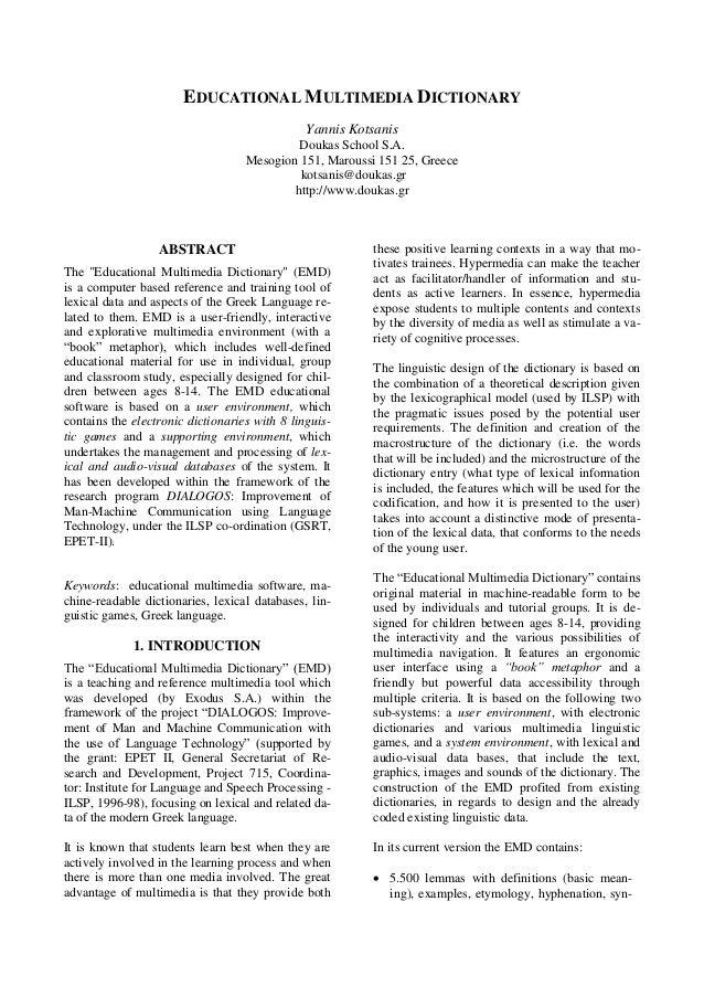 EDUCATIONAL MULTIMEDIA DICTIONARY Yannis Kotsanis Doukas School S.A. Mesogion 151, Maroussi 151 25, Greece kotsanis@doukas...