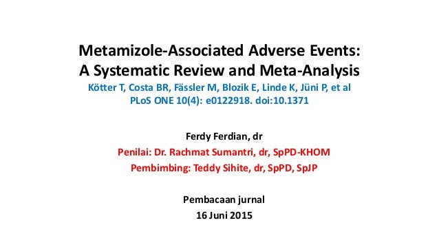 Metamizole-Associated Adverse Events: A Systematic Review and Meta-Analysis Kötter T, Costa BR, Fässler M, Blozik E, Linde...