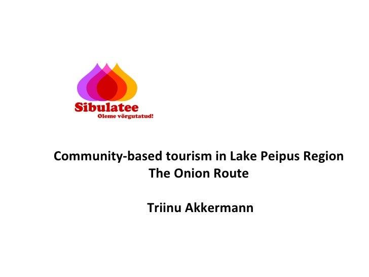 Community-based tourism in Lake Peipus Region  The Onion Route  Triinu Akkermann