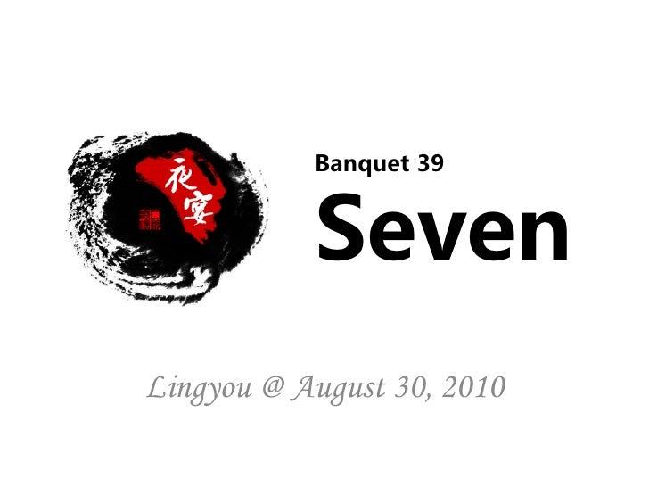 Banquet 39           SevenLingyou @ August 30, 2010
