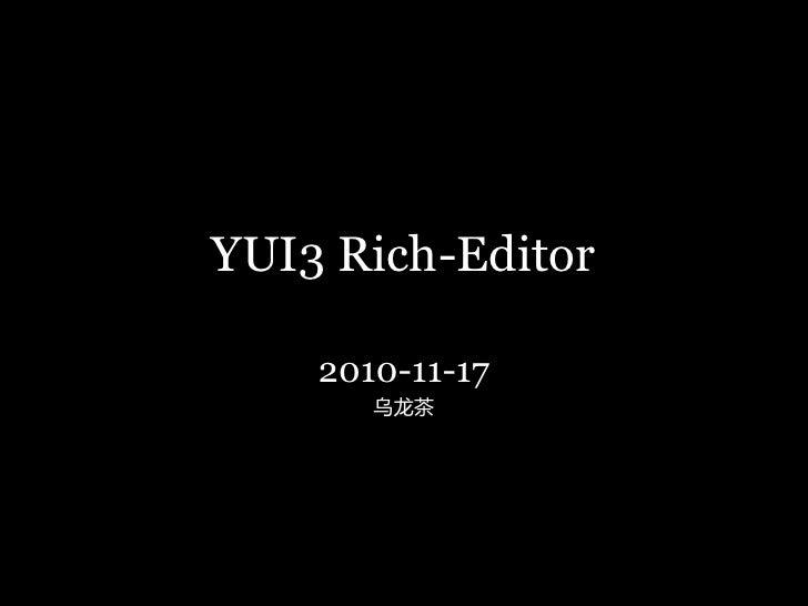 YUI3 Rich-Editor    2010-11-17       乌龙茶