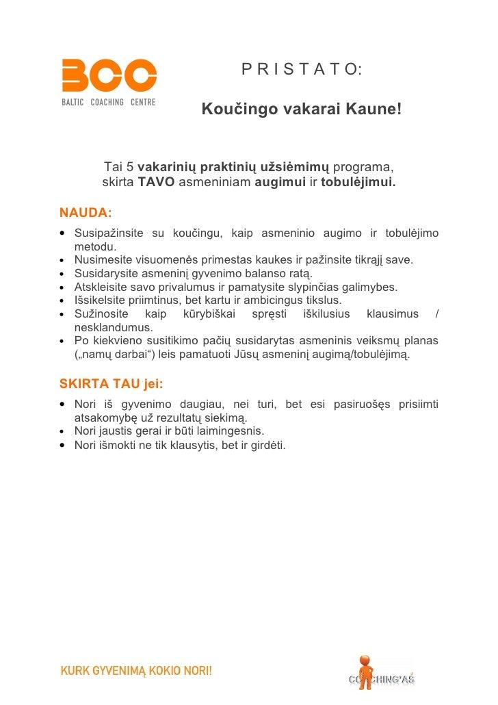 P R I S T A T O:                           Koučingo vakarai Kaune!          Tai 5 vakarinių praktinių užsiėmimų programa, ...