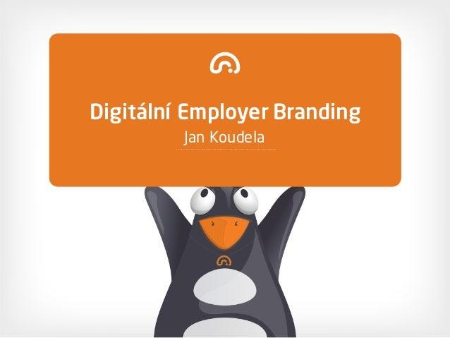 Digitální Employer Branding Jan Koudela