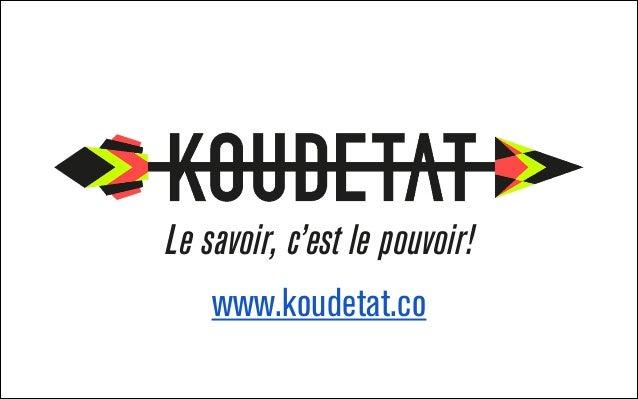 Le savoir, c'est le pouvoir! www.koudetat.co