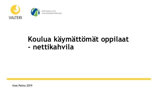 www.otf2017.fiIines Palmu 2019 Koulua käymättömät oppilaat - nettikahvila