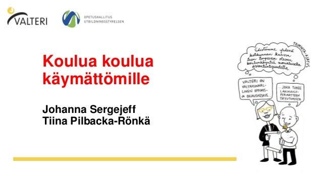 Koulua koulua käymättömille Johanna Sergejeff Tiina Pilbacka-Rönkä