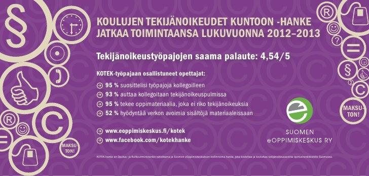 KOULUJEN TEKIJÄNOIKEUDET KUNTOON -HANKE         JATKAA TOIMINTAANSA LUKUVUONNA 2012–2013         Tekijänoikeustyöpajojen s...