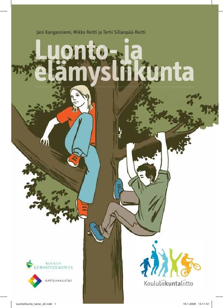 Jani Kangasniemi, Mikko Reitti ja Terhi Sillanpää-Reitti     www.kll.fi