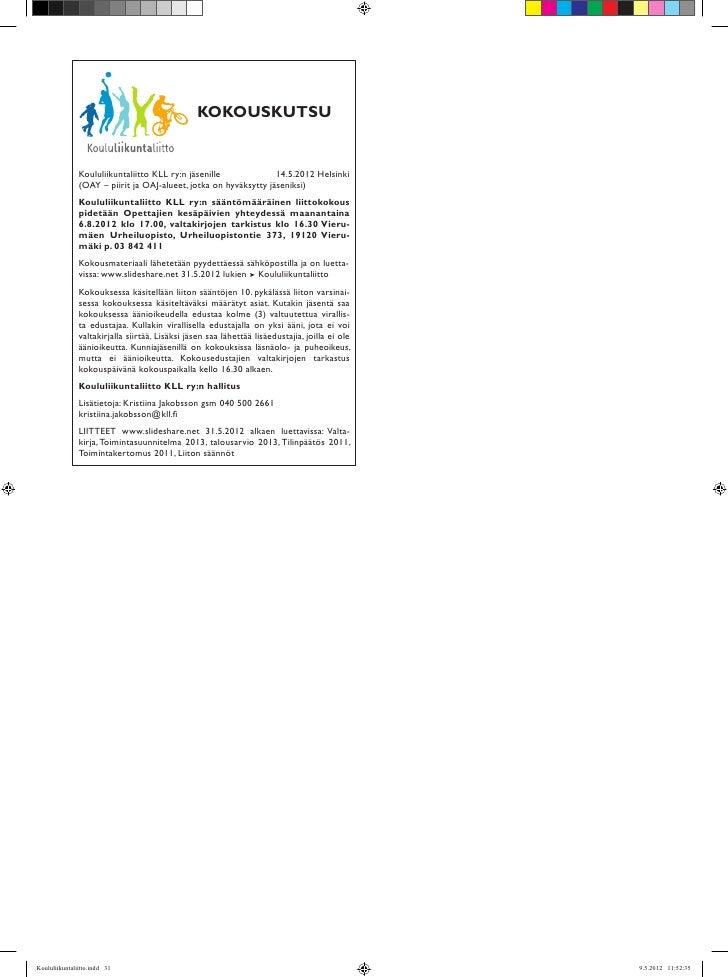 KOKOUSKUTSU               Koululiikuntaliitto KLL ry:n jäsenille           14.5.2012 Helsinki               (OAY – piiri...