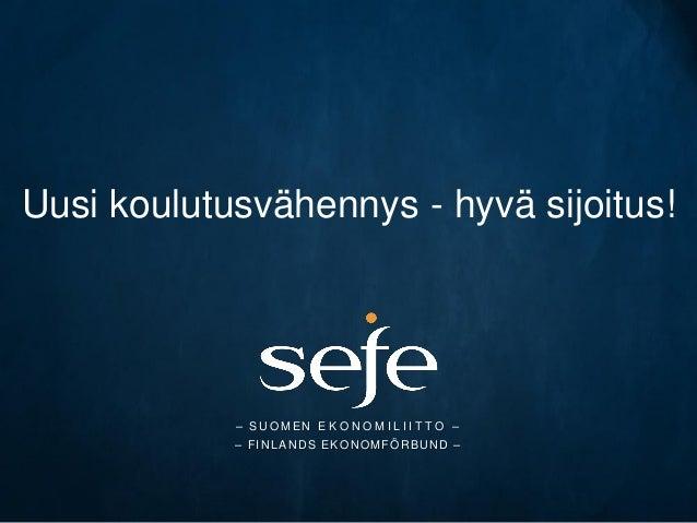 Uusi koulutusvähennys - hyvä sijoitus!  – SUOMEN E K O N O M I L I I T T O –  – FINLANDS EKONOMFÖRBUND –