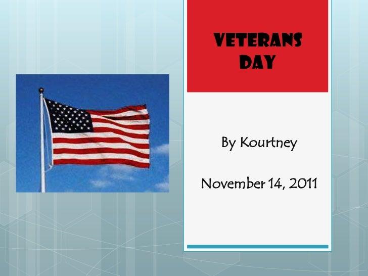 Veterans   Day  By KourtneyNovember 14, 2011