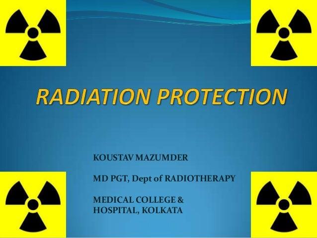 KOUSTAV MAZUMDER MD PGT, Dept of RADIOTHERAPY MEDICAL COLLEGE & HOSPITAL, KOLKATA