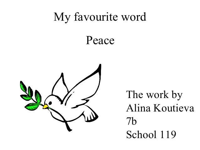 My favourite word Peace  The work by Alina Koutieva 7b School 119