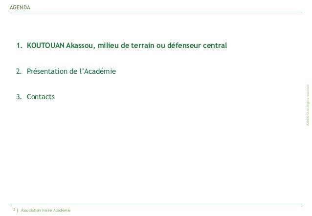 Koutouan Akassou, Ivoire Académie FC (2015) - Français Slide 2