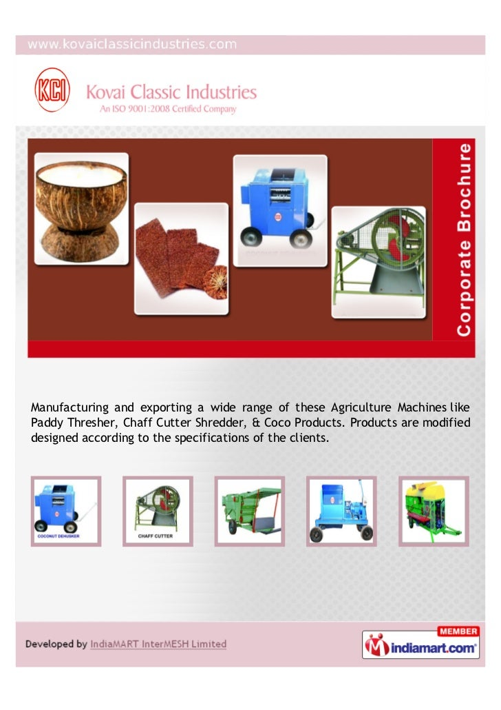 Manufacturing and exporting a wide range of these Agriculture Machines likePaddy Thresher, Chaff Cutter Shredder, & Coco P...