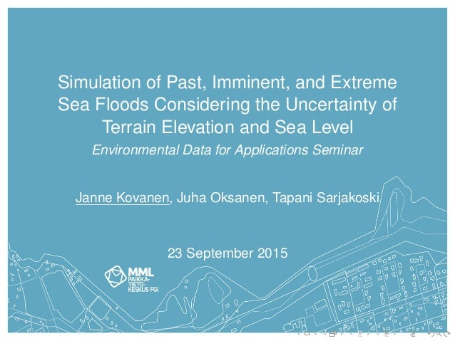 Simulation of Past, Imminent, and Extreme Sea Floods Considering the Uncertainty of Terrain Elevation and Sea Level Enviro...