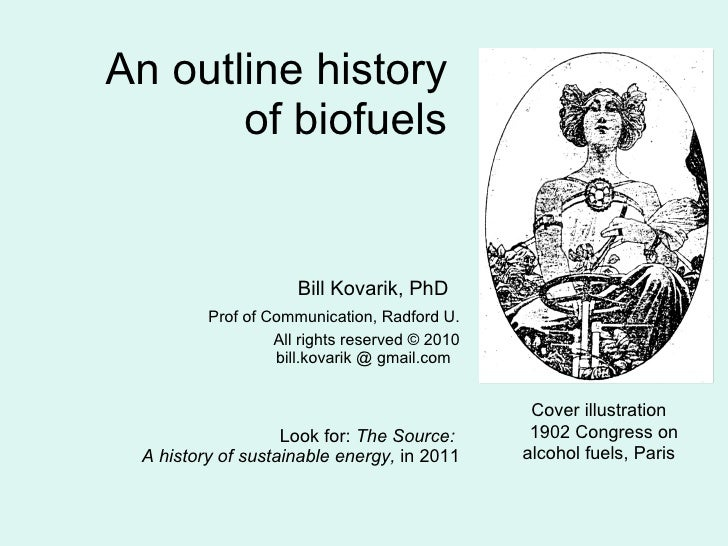 An outline history  of biofuels  Bill Kovarik, PhD  Prof of Communication, Radford U. All rights reserved © 2010 bill.kova...