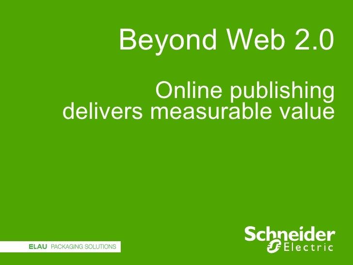 Beyond Web 2.0 Online publishing delivers measurable value