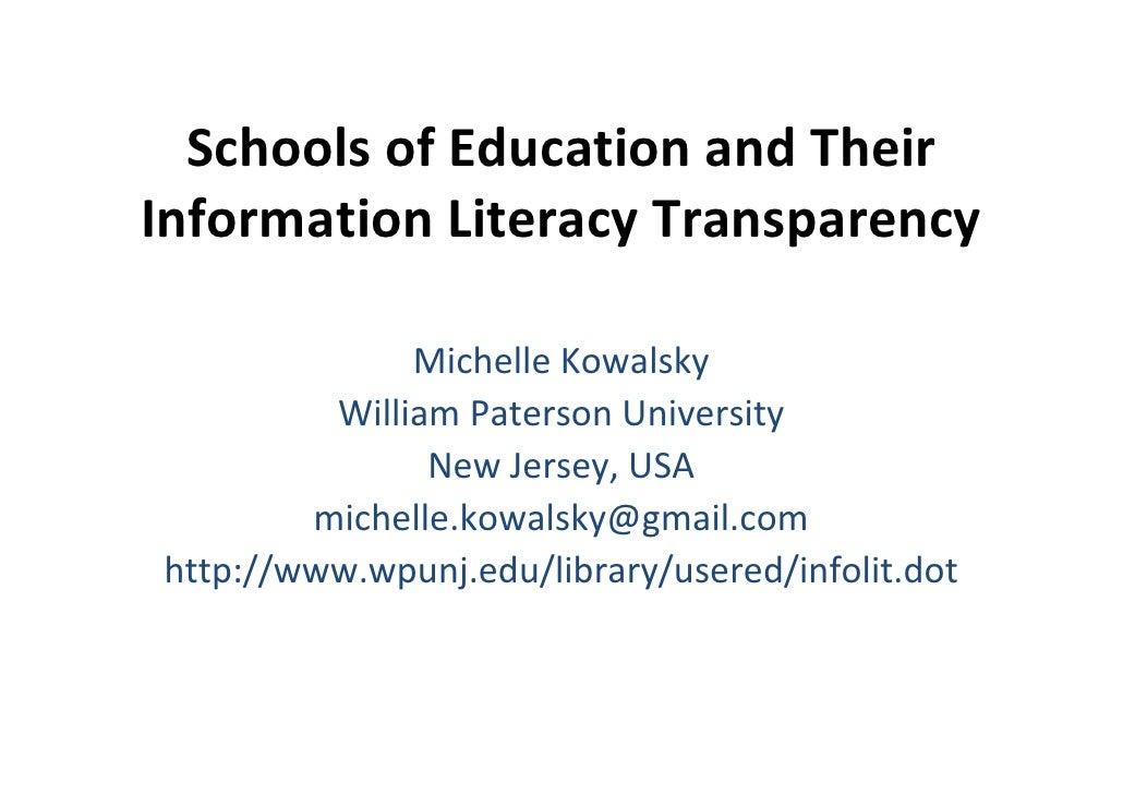 SchoolsofEducationandTheirInformationLiteracyTransparency              MichelleKowalsky         WilliamPatersonU...