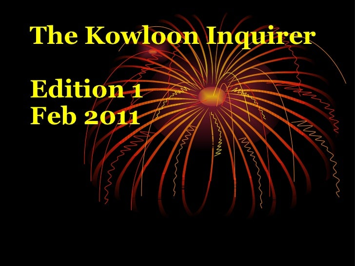 The Kowloon Inquirer  Edition 1  Feb 2011
