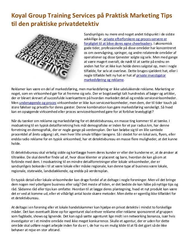 Koyal Group Training Services på Praktisk Marketing Tips til den praktiske privatdetektiv Sandsynligvis nu mere end noget ...