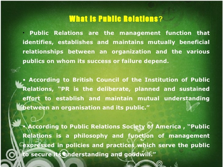 organizational and societal functions of pr The field of public relations, or pr, deals with the relationships between organizations and the public organizations such as businesses benefit from positive public opinion and can face difficulty in attracting support or making sales when public relations are poor.
