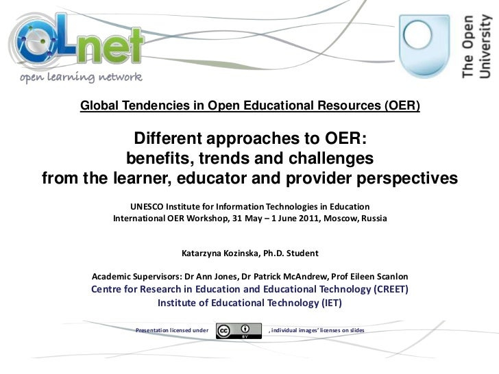 Global Tendencies in Open Educational Resources (OER)<br />Different approaches to OER: <br />benefits, trends and challen...