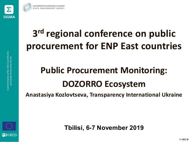 � OECD Tbilisi, 6-7 November 2019 3rd regional conference on public procurement for ENP East countries Public Procurement ...