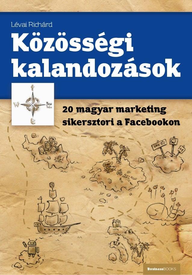 Lévai RichárdKözösségikalandozások                20 magyar marketing                sikersztori a Facebookon             ...