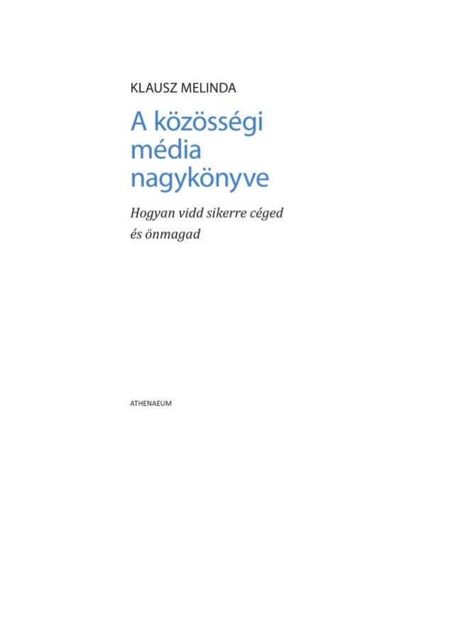 Klausz Melinda - A közösségi média nagykönyve (minta)