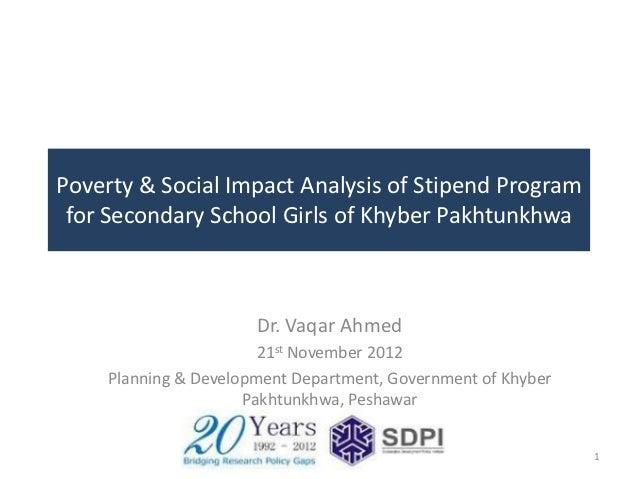 Poverty & Social Impact Analysis of Stipend Program for Secondary School Girls of Khyber Pakhtunkhwa                      ...