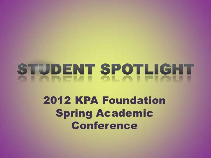 2012 KPA Foundation  Spring Academic    Conference