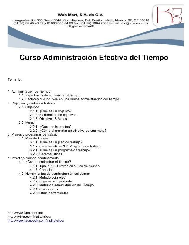 Curso Administración Efectiva del Tiempo Temario. 1. Administración del tiempo 1.1. Importancia de administrar el tiempo 1...