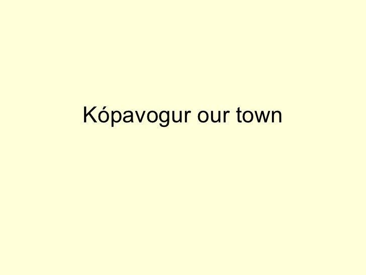 Kópavogur our town