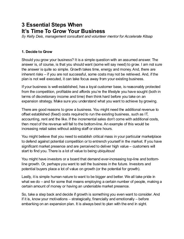 3 Essential Steps WhenIt's Time To Grow Your BusinessBy Kelly Deis, management consultant and volunteer mentor for Acceler...