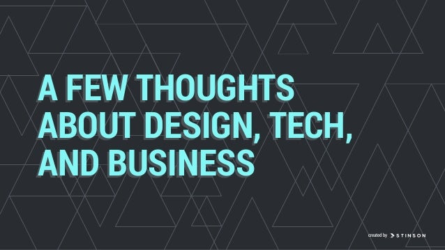 A FEW THOUGHTS ABOUT DESIGN,